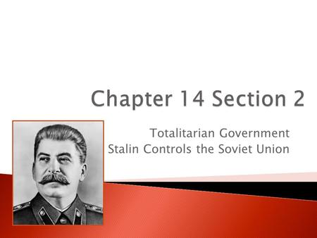 Totalitarian Government Stalin Controls the Soviet Union.