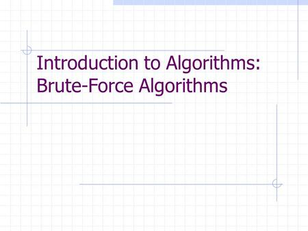 Introduction to Algorithms: Brute-Force Algorithms.