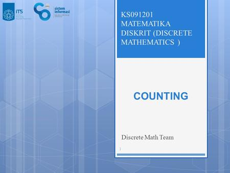COUNTING Discrete Math Team KS091201 MATEMATIKA DISKRIT (DISCRETE MATHEMATICS ) 1.