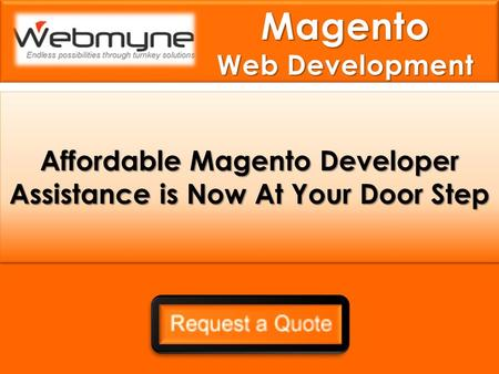 Affordable Magento Developer Assistance is Now At Your Door Step.
