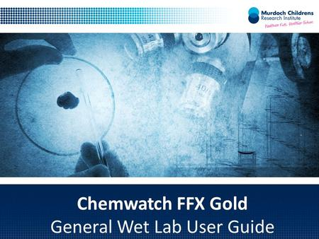 Chemwatch FFX Gold General Wet Lab User Guide. Chemwatch is an online chemical management system database The Chemwatch database allows the user to develop.