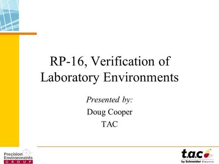 RP-16, Verification of Laboratory Environments Presented by: Doug Cooper TAC.