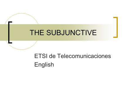 THE SUBJUNCTIVE ETSI de Telecomunicaciones English.