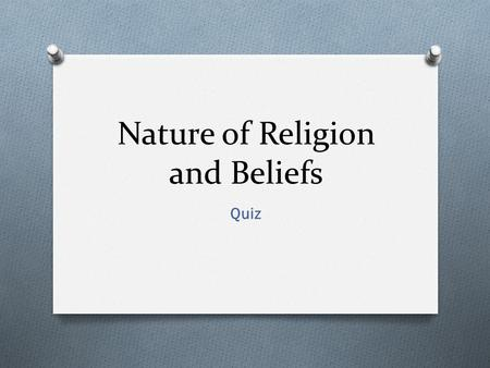 Nature of Religion and Beliefs Quiz. Question 1 Why is religion important to understand? a) It helps people understand multicultural Australia b) It helps.