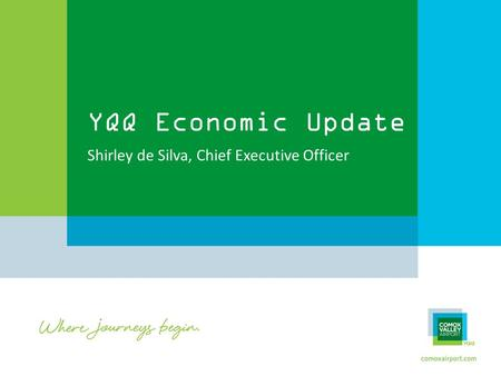 YQQ Economic Update Shirley de Silva, Chief Executive Officer.