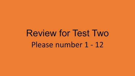 Review for Test Two Please number 1 - 12. Fallacies Read each example and determine which type of fallacy is being used.