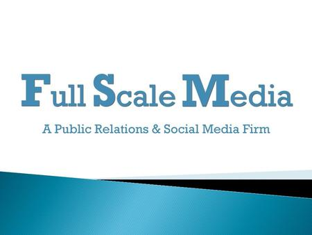  Full Scale Media is a Public Relation and Social Media firm in New York.  The company primarily works in development of successful PR campaigns and.