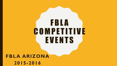 FBLA COMPETITIVE EVENTS FBLA ARIZONA 2015-2016. AGENDA I. Adviser Challenge II. 15-16 Updates III. Event Resources IV. Expert Exchange.