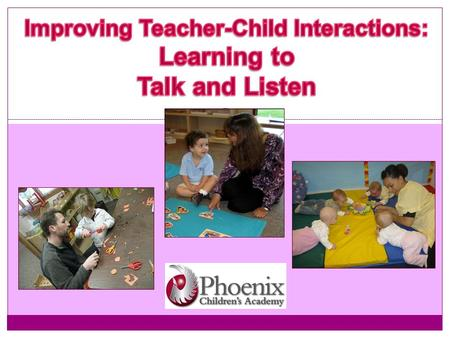 Phoenix Children's Academy 2011 Language Acquisition  Innate and learned  From birth, all babies must immediately learn to interpret many sounds they.