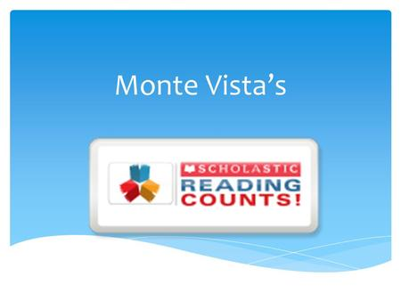 Monte Vista's. On Monte Vista's webpage, click on the Reading Counts' logo.
