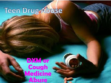 DXM or Cough Medicine Abuse. DXM, or dextromet horphan, is a common ingredient in cough and cold medicines Teens, however, have found another use for.