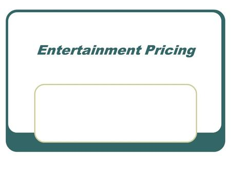 Entertainment Pricing. P P P P The Marketing Mix—The Four Ps 2 involve the goods, services, or ideas used to satisfy consumer needs. Product Decisions.