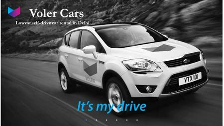 Voler Cars Lowest self-drive car rental in Delhi.