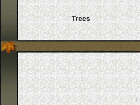 1 Trees. 2 Trees Trees. Binary Trees Tree Traversal.