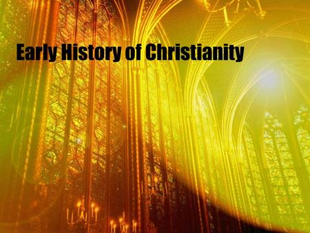Early History of Christianity. Story of Jesus Christian history begins with Jesus of Nazareth, a Jew who was born in a small corner of the Roman Empire.