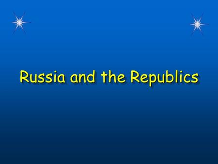 Russia and the Republics. Chapter 4, Lesson 3 Warm-Up Questions CPS Questions (1 - 2)