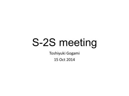 S-2S meeting Toshiyuki Gogami 15 Oct 2014. Contents TOF detector Kyoto University.