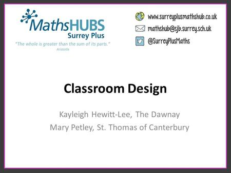 Classroom Design Kayleigh Hewitt-Lee, The Dawnay Mary Petley, St. Thomas of Canterbury.
