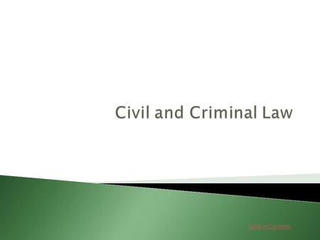 Table of Contents. Lessons 1. Criminal Law Go Go 2. Civil Law and Torts Go Go 3. Civil Law and Contracts Go Go.
