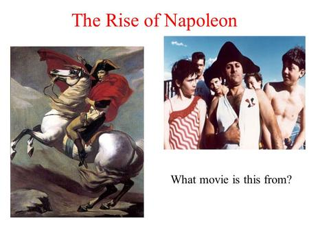 The Rise of Napoleon What movie is this from? Background Sent to military school at age 10. Started in the artillery as a 16 year old lieutenant. When.