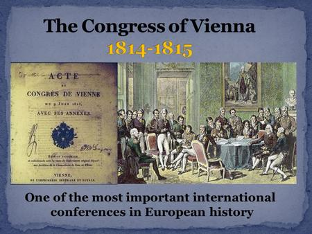 One of the most important international conferences in European history.