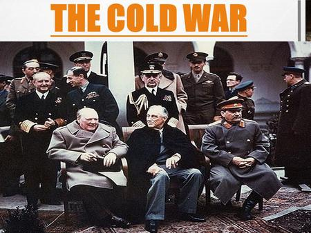 THE COLD WAR. BRINKSMANSHIP State of political/military tension of W_______ Bloc (USA + Britain) & E________ Bloc (Russia + China) GermanyTypified by.