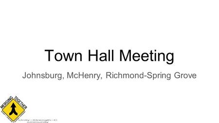 Town Hall Meeting Johnsburg, McHenry, Richmond-Spring Grove.
