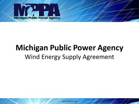 Michigan Public Power Agency Wind Energy Supply Agreement www.mpower.org.