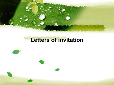 Letters of invitation. Introduction An invitation letter serves the purpose of inviting a guest to a party, an event or a celebration while conveying.