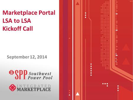 Marketplace Portal LSA to LSA Kickoff Call September 12, 2014.