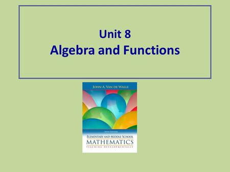Unit 8 Algebra and Functions. Unit 8 Course Outcomes EP210-1 Explain the central mathematical concepts of arithmetic, pre-algebra, and geometry EP210-3.