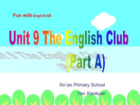 Fun with English 5B Xin'an Primary School Yao Xiaokuan.