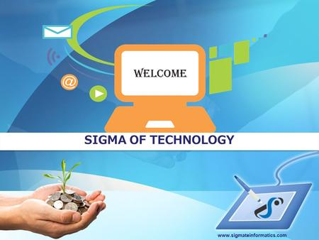 Www.sigmateinformatics.com SIGMA OF TECHNOLOGY. www.sigmateinformatics.com Company Profile Sigmate Informatics Pvt. Ltd. is an IT company based in USA.