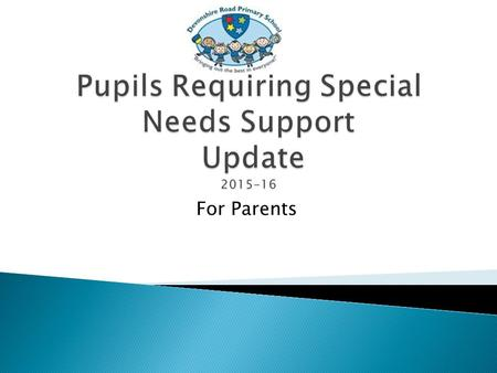For Parents.  21% of children nationally are identified as SEND (special educational needs and/or disability) = 17 million pupils.