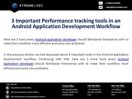 3 Important Performance tracking tools in an Android Application Development Workflow Here are 3 tools every Android application developer should familiarize.