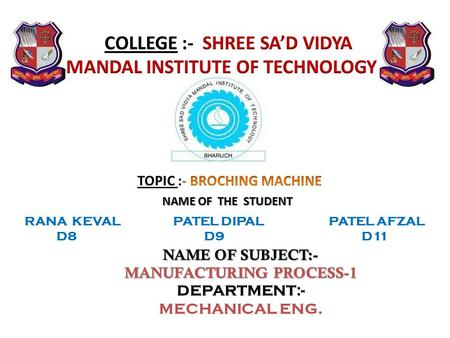 COLLEGE :- SHREE SA'D VIDYA MANDAL INSTITUTE OF TECHNOLOGY