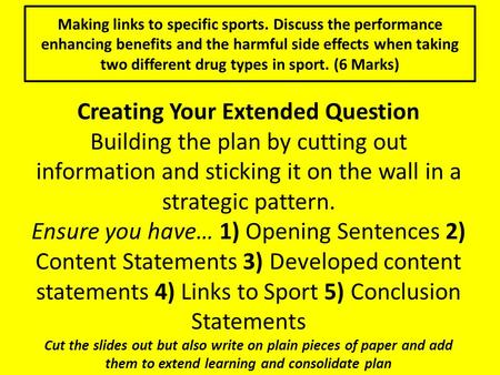 Creating Your Extended Question Building the plan by cutting out information and sticking it on the wall in a strategic pattern. Ensure you have… 1) Opening.