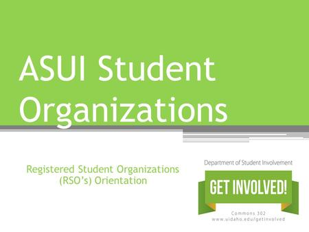 Registered Student Organizations (RSO's) Orientation ASUI Student Organizations.