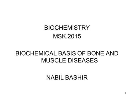 BIOCHEMICAL BASIS OF BONE AND MUSCLE DISEASES