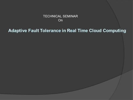 TECHNICAL SEMINAR On. introduction  Cloud support for real time system is really important because, today we found a lot of real time systems around.