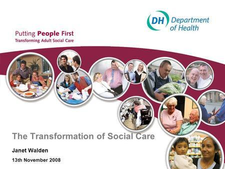 The Transformation of Social Care Janet Walden 13th November 2008.