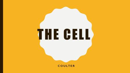 THE CELL COULTER. TWO TYPES OF CELLS ANIMAL CELLPLANT CELL.