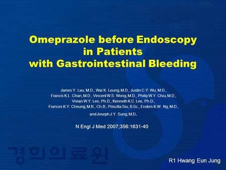 Omeprazole before Endoscopy in Patients with Gastrointestinal Bleeding James Y. Lau, M.D., Wai K. Leung, M.D., Justin C.Y. Wu, M.D., Francis K.L. Chan,