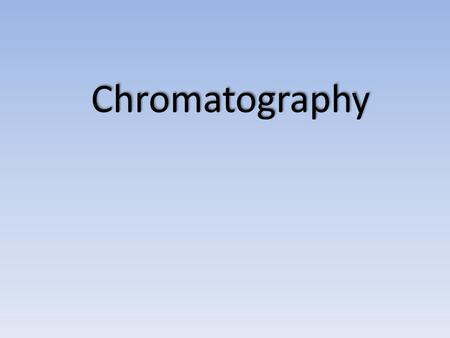 Chromatography. Chromatography is a method of the separation of mixtures based on different affinity of the components of a mixture toward the stationary.