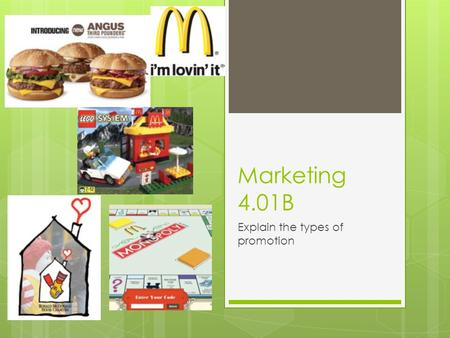 Marketing 4.01B Explain the types of promotion. Product Promotion  The specific goal of product promotion is to persuade customers to buy a particular.