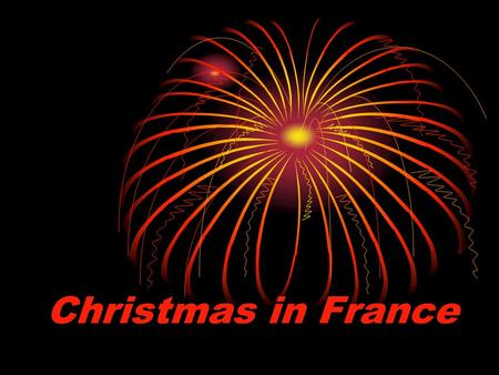Christmas in France. Christmas - is the most important holiday of the year for any French family, so be prepared for it in advance.