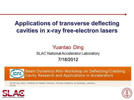 Applications of transverse deflecting cavities in x-ray free-electron lasers Yuantao Ding SLAC National Accelerator Laboratory7/18/2012.