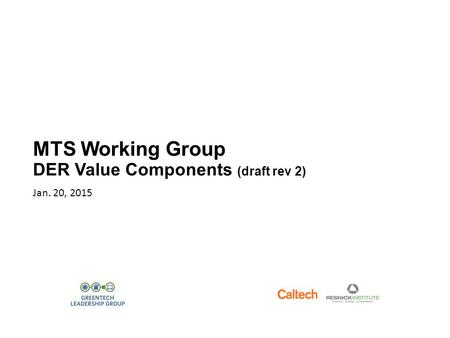 MTS Working Group DER Value Components (draft rev 2) Jan. 20, 2015.