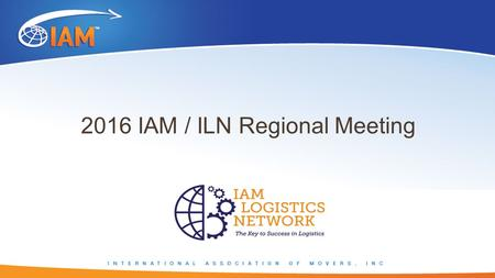 2016 IAM / ILN Regional Meeting.  RHEMA MOVERS – Established in 1983, main focus was Commercial, Domestic and International Moves  RHEMA EVENTS & ARTS.
