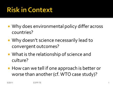  Why does environmental policy differ across countries?  Why doesn't science necessarily lead to convergent outcomes?  What is the relationship of science.